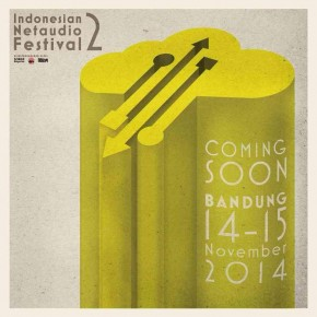 Coming Soon: Indonesian Netaudio Festival #2, Bandung, 14-15 November 2014